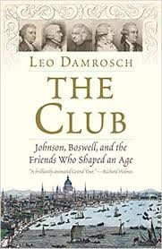 The Club, Johnson, Boswell, and the Friends Who Shaped an Age